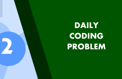 Daily Coding Problem Solution 2