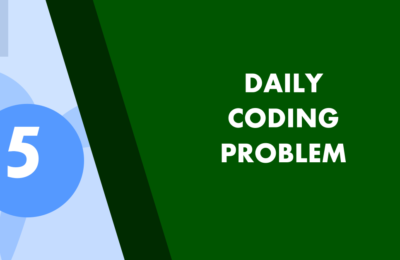 Daily Coding Problem Solution 5